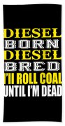 Awesome Diesel Design Born And Bred Beach Towel
