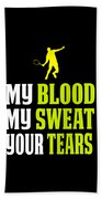 Awesome Tennis Design My Blood Your Tears B Beach Towel