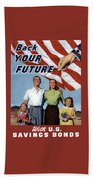 Back Your Future With Us Savings Bonds Beach Towel