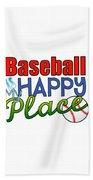 Baseball Is My Happy Place Beach Sheet
