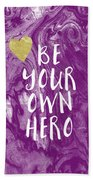 Be Your Own Hero - Inspirational Art By Linda Woods Beach Towel