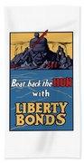 Beat Back The Hun With Liberty Bonds Beach Towel