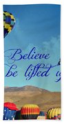 Believe And Be Lifted Up Beach Towel