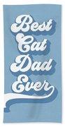 Best Cad Dad Ever Blue- Art By Linda Woods Beach Towel