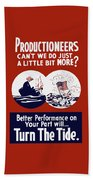Better Performance On Your Part Will Turn The Tide - Ww2 Beach Towel