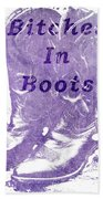Bitches In Boots Beach Towel