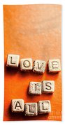 Block Quotes On Love Is All  Beach Towel