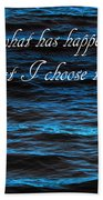 Blue Water With Inspirational Text Beach Towel