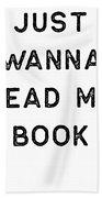 Book Shirt Just Wanna Read My Dark Reading Authors Librarian Writer Gift Beach Sheet