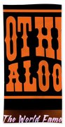 Boot Hill Saloon Sign Beach Towel