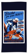 Build For Your Navy - Ww2 Beach Towel by War Is Hell Store