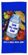 Can All You Can -- Ww2 Beach Towel