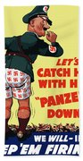 Catch Him With His Panzers Down Beach Towel