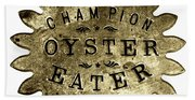 Champion Oyster Eater - To License For Professional Use Visit Granger.com Beach Towel