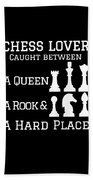 Chess Lover Between A Queen Rook Hard Place Chess Pieces Beach Towel