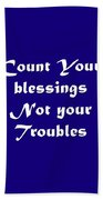 Count Your Blessings Not Your Troubles 5436.02 Beach Towel
