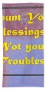 Count Your Blessings Not Your Troubles 5437.02 Beach Towel