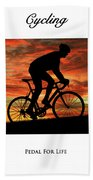 Cycling Pedal For Life Beach Towel