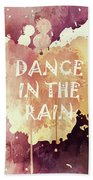 Dance In The Rain Red Version Beach Towel