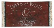 Days Of Wine And Roses Beach Towel