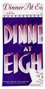 Dinner At Eight Beach Towel