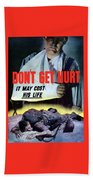 Don't Get Hurt It May Cost His Life Beach Towel