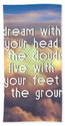 Dream With Your Head In The Clouds Beach Towel