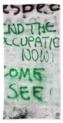 End The Occupation Now Beach Towel