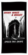 Every Rivet A Bullet - Speed The Ships Beach Towel