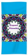 Expect Miracles 2 Beach Towel