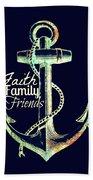 Faith Family Friends Anchor V2 Beach Towel
