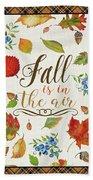 Fall Is In The Air Beach Towel