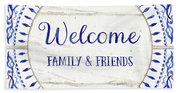 Farmhouse Blue And White Tile 6 - Welcome Family And Friends Beach Towel