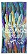 Floating Lotus - The World Needs You Beach Towel