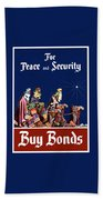 For Peace And Security - Buy Bonds Beach Towel