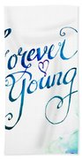 Forever Young By Jan Marvin Beach Towel