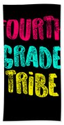 Fourth Grade Tribe Light Fourth Grade 4th Teacher Appreciation Gift Cute Beach Towel