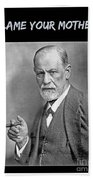 Freud Says Blame Your Mother  Beach Towel