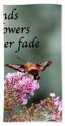 Friends Are Flowers That Never Fade Beach Towel