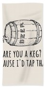 Funny Beer Card - Valentine's Day - Anniversary Or Birthday - Craft Beer - I'd Tap That Beach Sheet