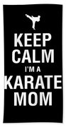 Funny Karate Design Keep Calm Im A Karate Mom White Light Beach Towel