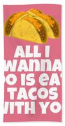 Funny Tacos Valentine - Cute Love Card - Valentine's Day Card - Eat Tacos With You - Taco Lover Gift Beach Towel