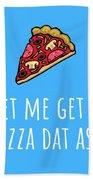 Funny Valentine Card - Anniversary Card - Birthday Card - Sexy Card - Pizza Dat Ass Beach Towel
