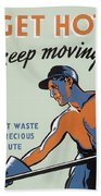 Get Hot Keep Moving Beach Towel
