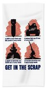 Get In The Scrap - Ww2 Beach Towel