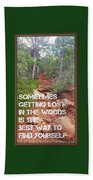 Getting Lost In The Woods Beach Towel