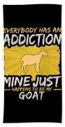Goat Addiction Funny Farm Animal Lover Beach Towel