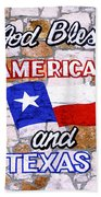 God Bless America And Texas 2 Beach Towel