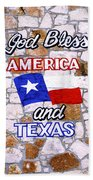 God Bless Amreica And Texas 3 Beach Towel