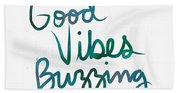 Good Vibes Buzzing- Art By Linda Woods Beach Towel